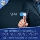 Connessione VPN: come navigare in sicurezza - Valcom Calabria