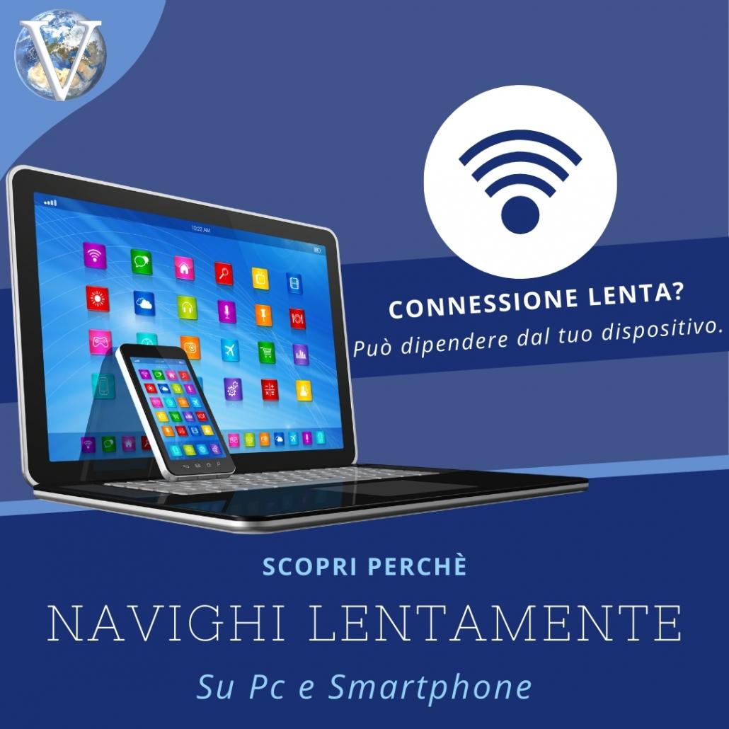 Connessione Lenta: può dipendere dal tuo dispositivo - Valcom Calabria