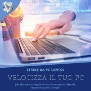 Stress da Pc Lento? Velocizza il tuo Pc con questi consigli - Valcom Calabria