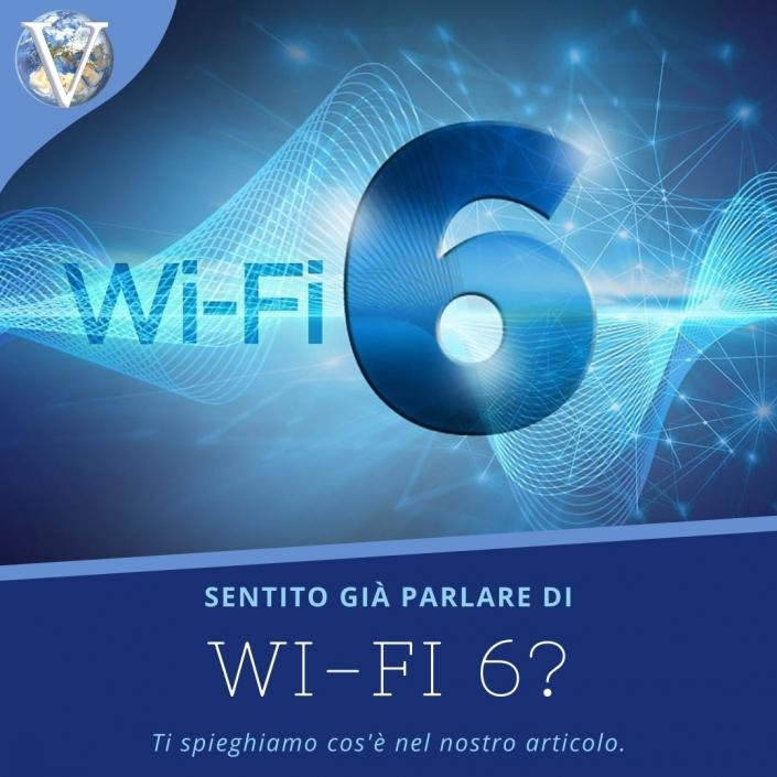 Wi-Fi 6: tutto ciò che c'è da sapere - Valcom Calabria