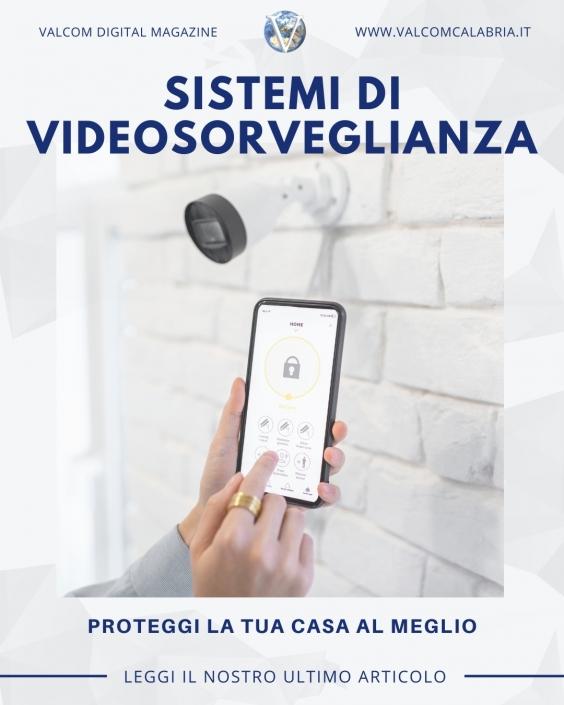 Sistemi di Videosorveglianza per Casa - Valcom Calabria