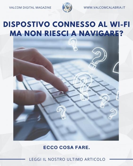Connesso al Wi-Fi ma non a Internet? Ecco cosa fare - Valcom Calabria