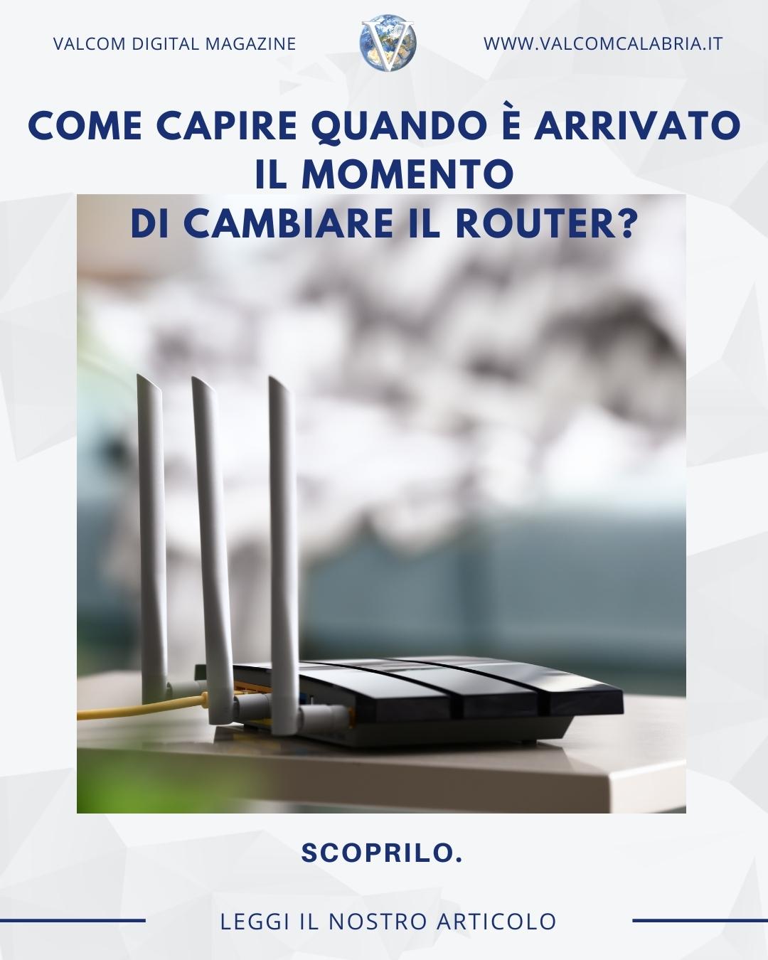 Come capire quando cambiare il Router? - Valcom Calabria