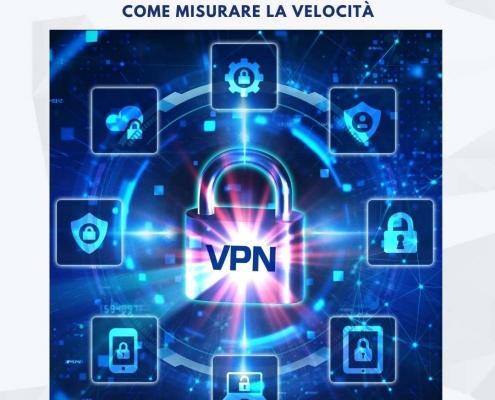 VPN: come misurare la velocità - Valcom Calabria