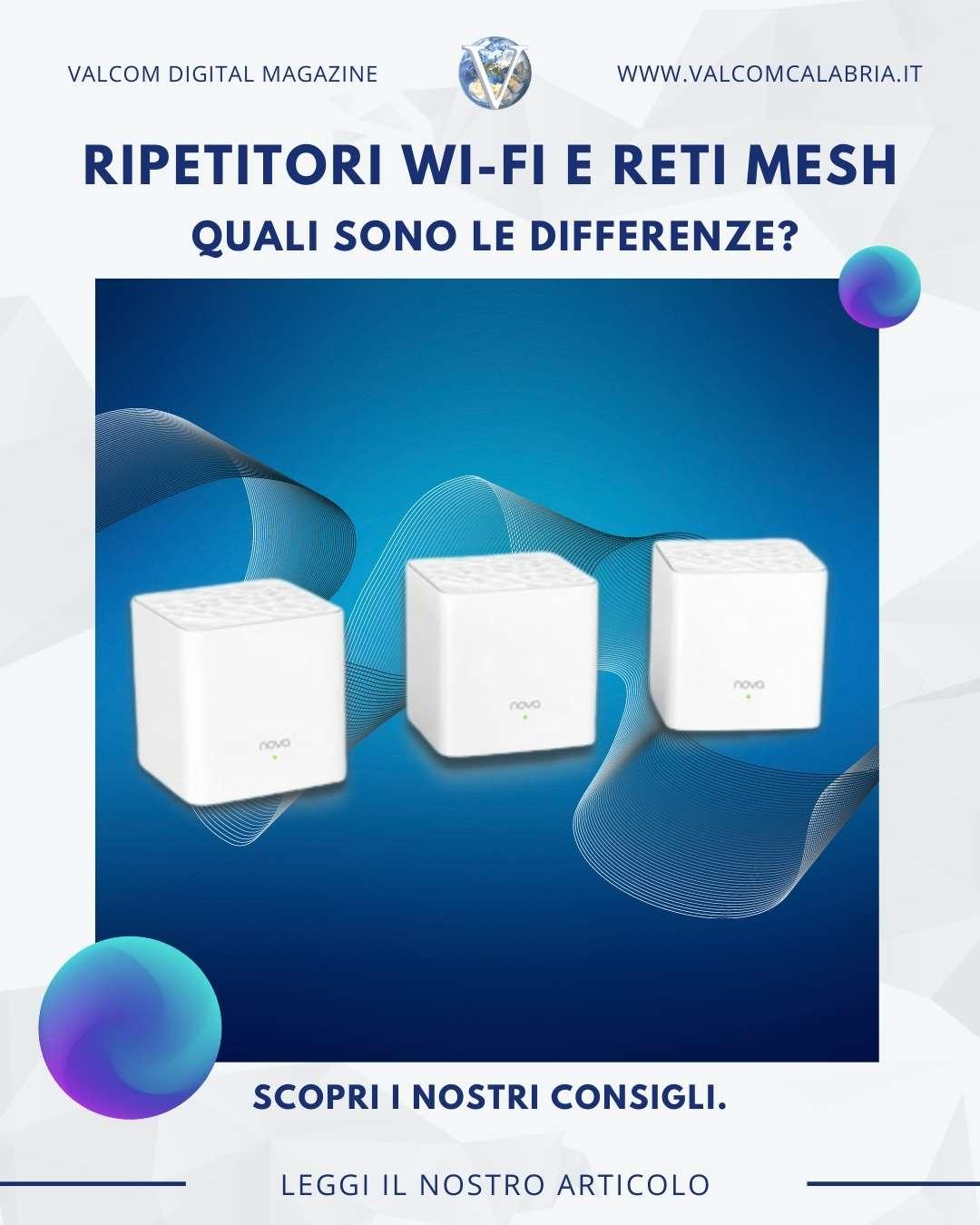 Ripetitori Wi-Fi e Router Mesh: quali sono le differenze? - Valcom Calabria