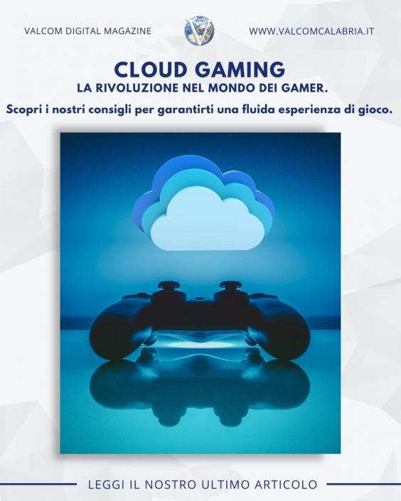 Cloud Gaming - Valcom Calabria